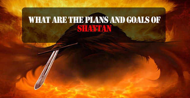 What are the plans and goals of Shaytan?
