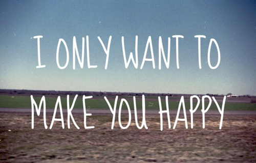 I-Only-Want-To-Make-You-Happy