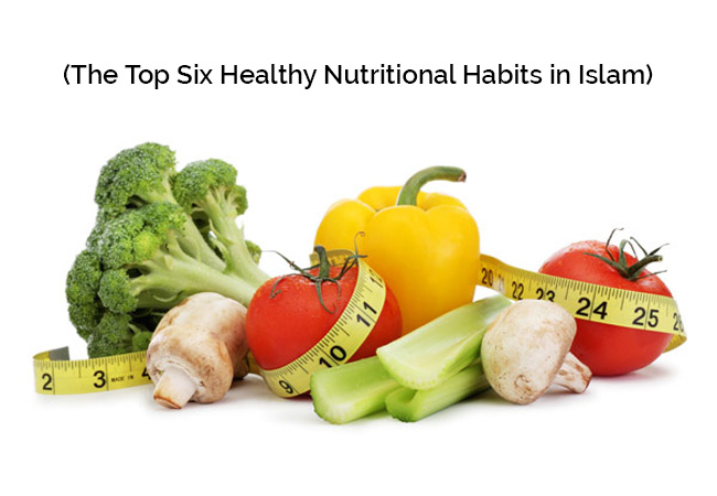 The-Top-Six-Healthy-Nutritional-Habits-in-Islam
