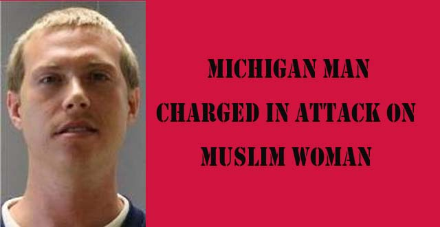 Michigan man charged in attack on Muslim woman