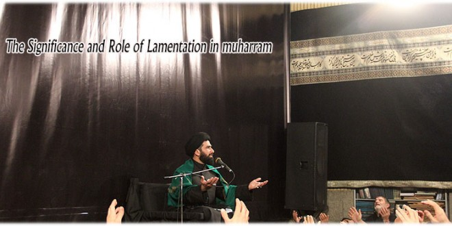 The Significance and Role of Lamentation in muharram