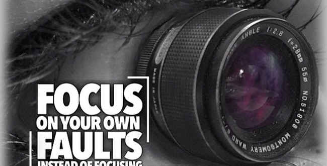 Focus on your own faults