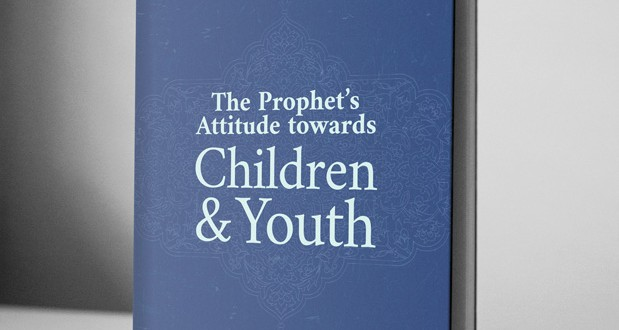 The Prophet's attitude towards Children and Youth – eBook